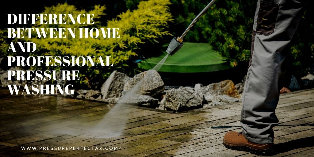 Difference Between Home and Professional Pressure Washing